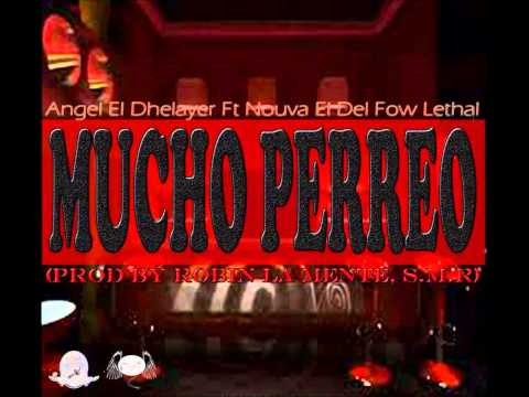 Nouva Ft Angel El Dhelayer - Mucho Perreo (Prod By Robin La Mente) (Preview)