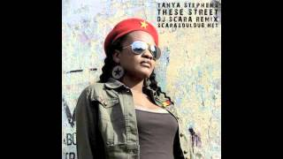 TANYA STEPHENS - THESE STREETS (DJ SCARA REMIX)