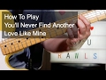 Download 'You'll Never Find Another Love Like Mine' Lou Rawls Guitar Lesson MP3 song and Music Video