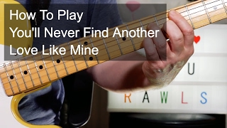 'You'll Never Find Another Love Like Mine' Lou Rawls Guitar Lesson