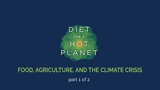 Food, Agriculture and the Climate Crisis - Anna Lappé