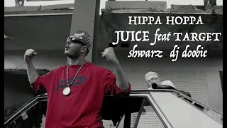 JUICE feat. TARGET with SHWARZ and DJ DOOBIE - HIPPA HOPPA 2008.