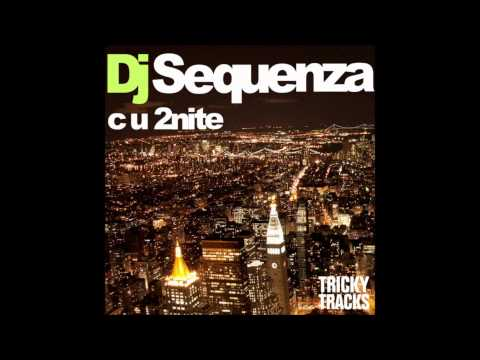 DJ Sequenza - C U 2Nite [HD]