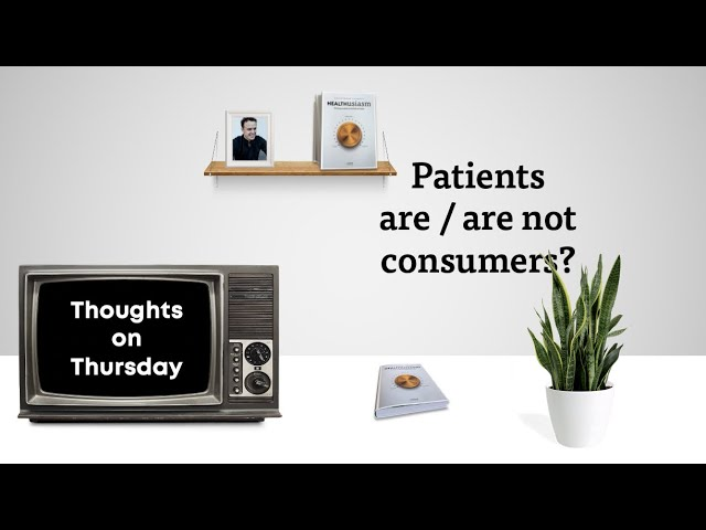 Patients are / are not consumers