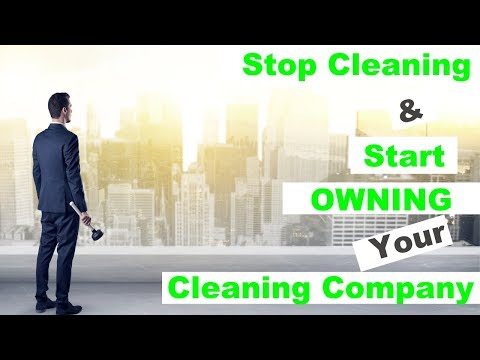 Stop Cleaning & Start OWNING Your Cleaning Business