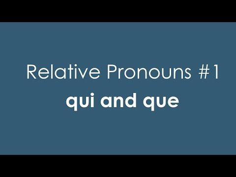 French Relative Pronouns #1 | qui and que