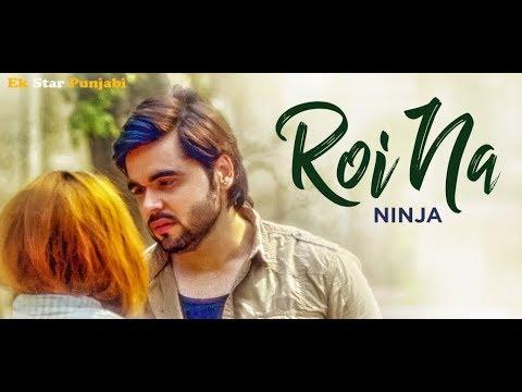 roi-na-ninja-(full-song)-shiddat- -latest-punjabi-songs-2017- -ek-star-punjabi