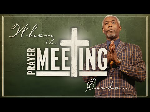 When the Prayer Meeting Ends | Bishop Dale C. Bronner | Word of Faith Family Worship Cathedral