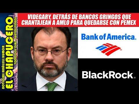 Videgaray azuza a bancos gringos para chantajear a AMLO y les regresen Pemex