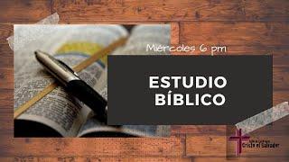 Estudio Bíblico Miércoles 29 de abril del 2020 Cristo El Salvador Del Rio, TX 78840