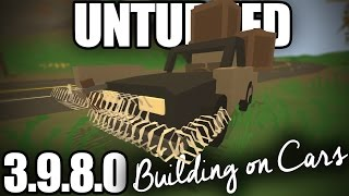 Unturned 3.9.8.0: BUILDING ON CARS (Storage, Armor, Weapons, Structures)