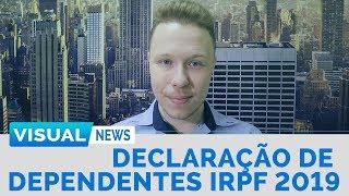 DECLARAÇÃO DE DEPENDENTES IRPF 2019 || Visual News