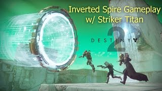 Destiny 2: Inverted Spire Strike Gameplay with Titan Striker (No Commentary)