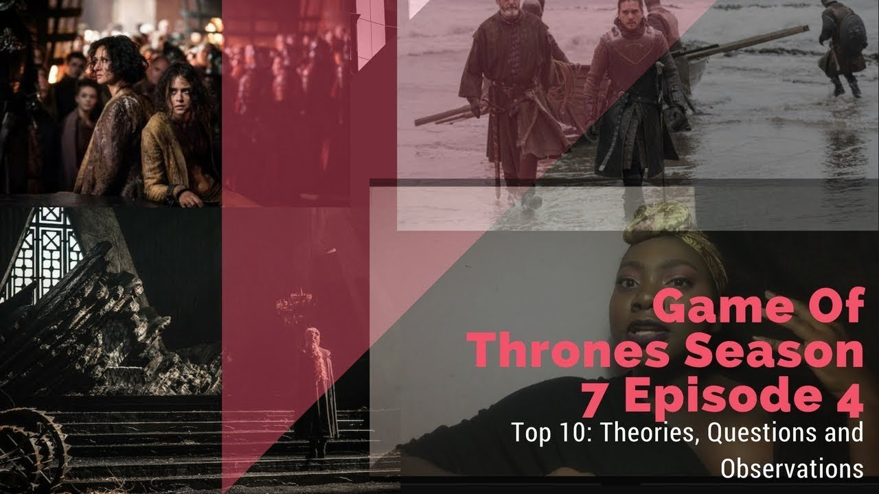 Download Game of Thrones Season 7 Episode 4: Top 10 Theories, Observations and Questions