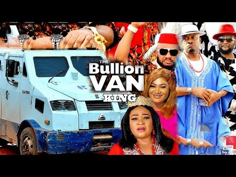 THE BULLION VAN KING Complete Season 1\u00262 {new Trending Movie}-Yul Edochie 2021 Latest Nigerian Movie