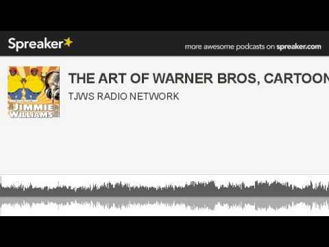 THE ART OF WARNER BROS, CARTOONS (made with Spreaker)