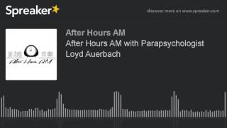 After Hours AM with Parapsychologist Loyd Auerbach