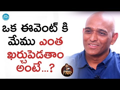 సినిమా ఈవెంట్ కి ఎంత ఖర్చ అవుతుందంటే ? - J Media Factory MD Narendhar || Frankly With TNR
