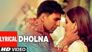 LYRICAL: Dholna | Heyy Babyy | Akshay Kumar | Vidya Balan | Shankar-Ehsaan-Loy