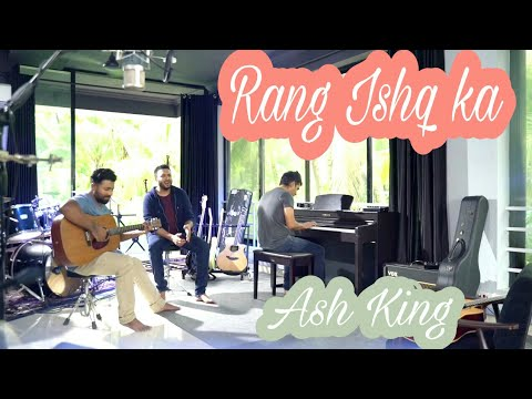 Rang Ishq Ka - Ash King | Origination Video |