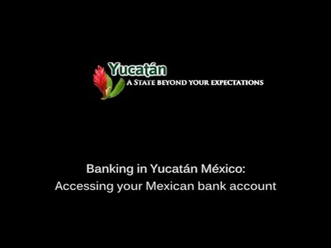 Accesing your Mexican Bank Account