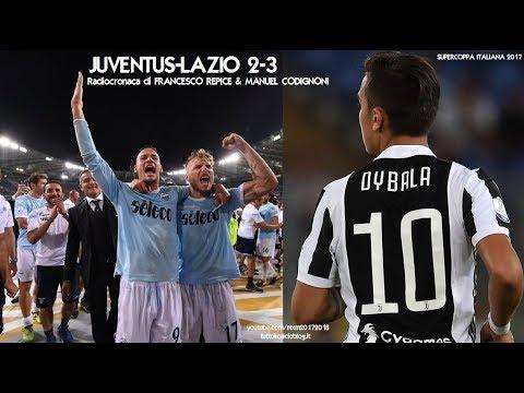 Juventus-Lazio 2-3 - Tutta la radiocronaca di Francesco Repice & Manuel Codignoni (13/8/2017) Radio1