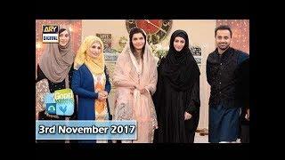 Good Morning Pakistan - 3rd November 2017 - ARY Digital Show
