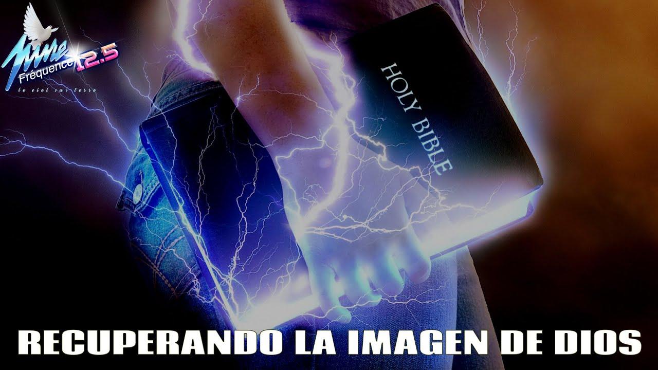 RECUPERANDO LA IMAGEN DE DIOS