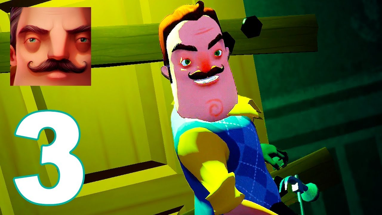 Hello Neighbor - Act 3 Gameplay Walkthrough Guide Part 3 (IOS | ANDROID)