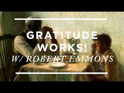 Gratitude Works!: The Science and Practice of Saying Thanks [Robert Emmons]