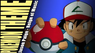 [Reign of Music] Pokemon Theme Song - Jason Paige