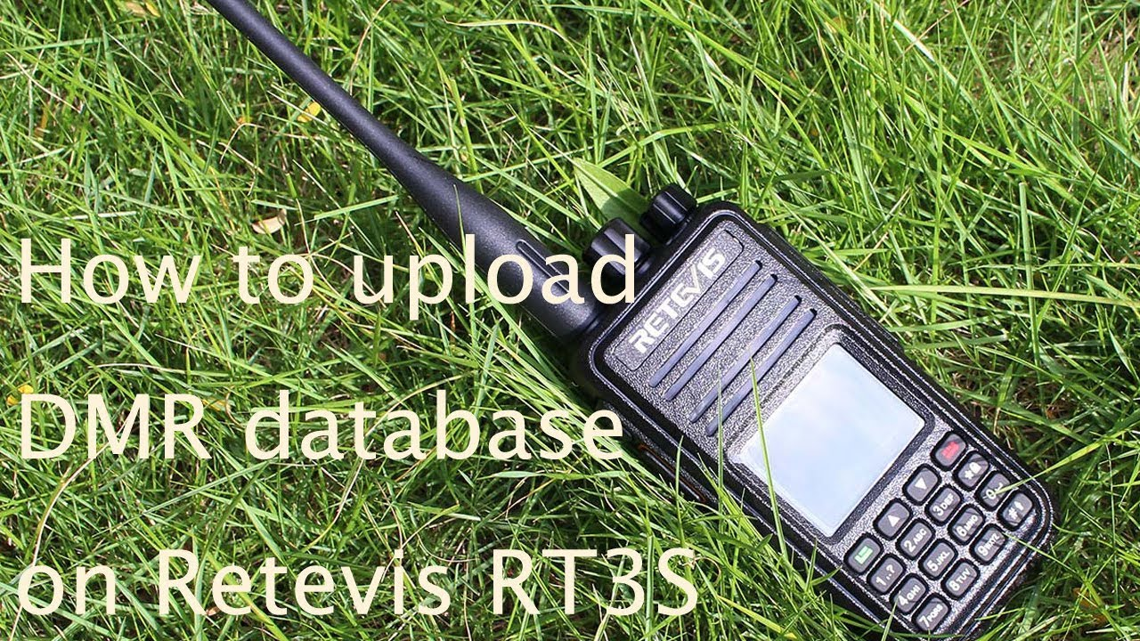 How to upload DMR contacts database in Retevis RT3S