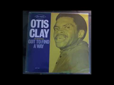 Otis Clay - Nothing To Look Forward To Do