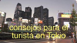 Consejos para el turista en Tokio, cambio de moneda, desplazarse en...