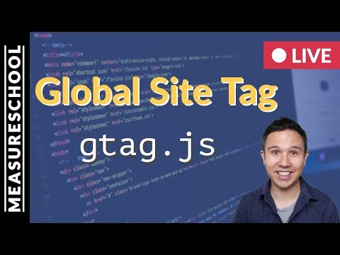 🔴   Global Site Tag (gtag.js) – What you need to know