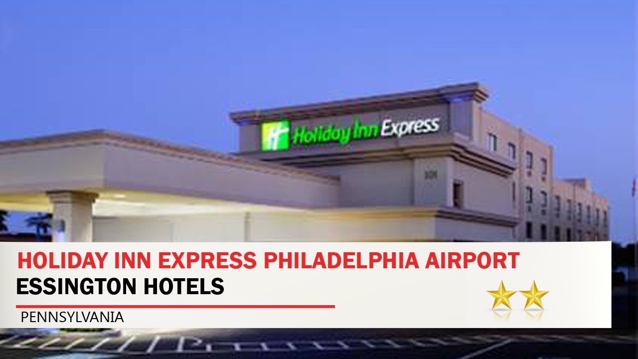 Holiday Inn Express Philadelphia Airport Essington Hotels Pennsylvania