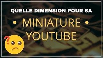 Quelle dimension pour une miniature youtube