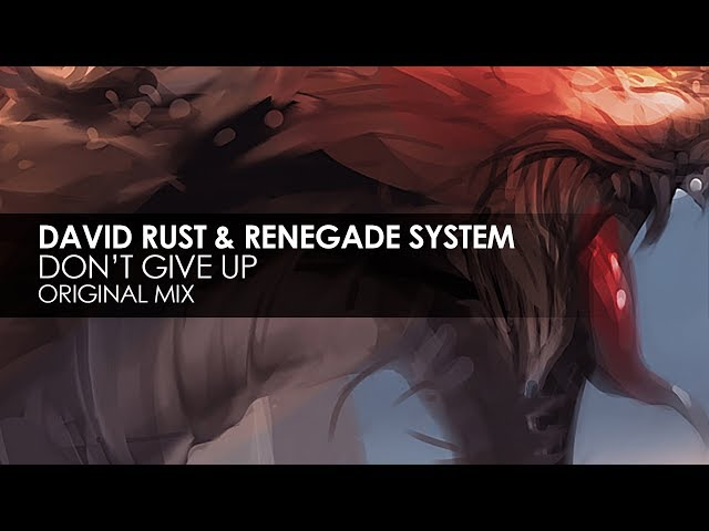 David Rust & Renegade System - Don't Give Up