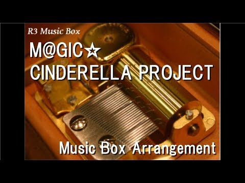 "M@GIC☆/CINDERELLA PROJECT [Music Box] (Anime ""The Idolmaster Cinderella Girls"" Insert Song)"