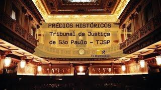 Prédios Históricos #1 - Palácio da Justiça (Sede do Tribunal de Justiça de São Paulo