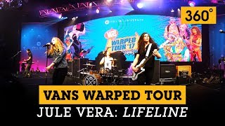 360 video jule vera lifeline at the vans warped tour lineup announcement