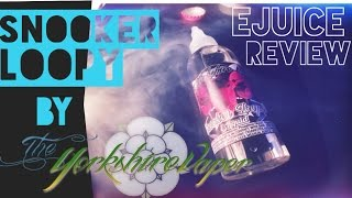 Snooker loopy by The Yorkshire Vaper eJuice Review