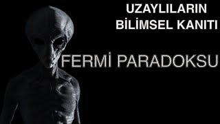 FERMİ PARADOKSU (Uzaylıların Bilimsel Kanıtı)