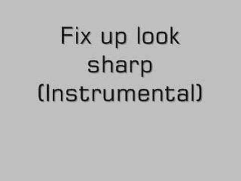 Fix Up Look Sharp ( Instrumental )