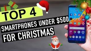 BEST 4: Smartphones under $500 for Christmas 2018
