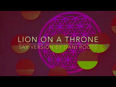 Lion on a throne :: GOOD OVER EVIL :: Sax Version by DaniRoots :: FLOWER OF LIFE by manoly lights