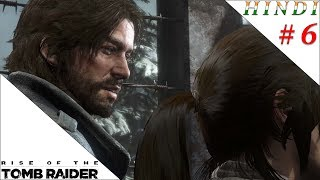 RISE OF THE TOMB RAIDER HINDI #6