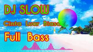 DJ SLOW CINTA LUAR BIASA FULL BASS | Tik Tok |
