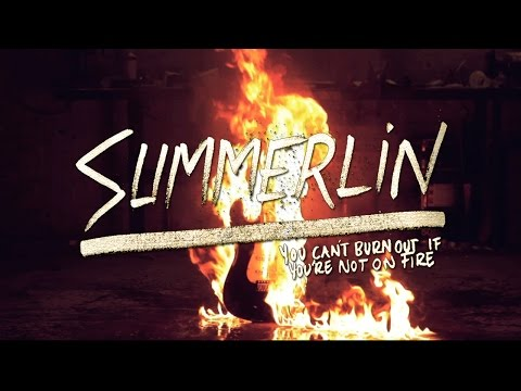 Summerlin - You Can't Burn Out If You're Not On Fire (Official Music Video)