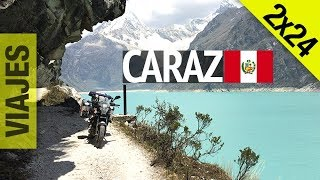 Suramérica en Moto 2x24 - Caraz - Laguna Parón - Peru - Motoviajero